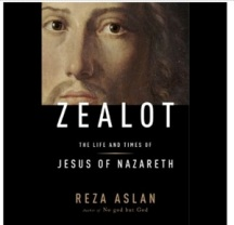 Zealot: The Life and Times of Jesus of Nazreth